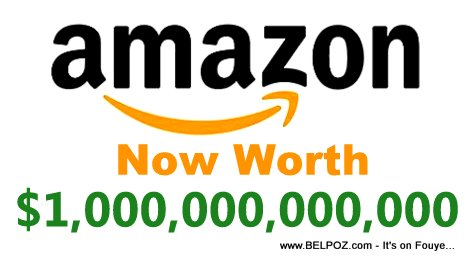 Amazon is now worth $1,000,000,000,000 - That's One TRILLION Dollars